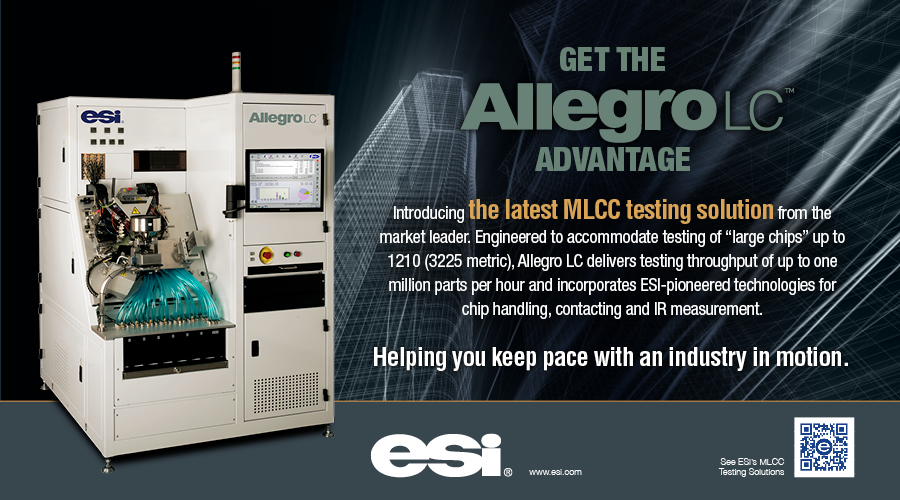 (Press Release) ESI's New Allegro LC Extends High-Volume Test Capability to Larger MLCCs